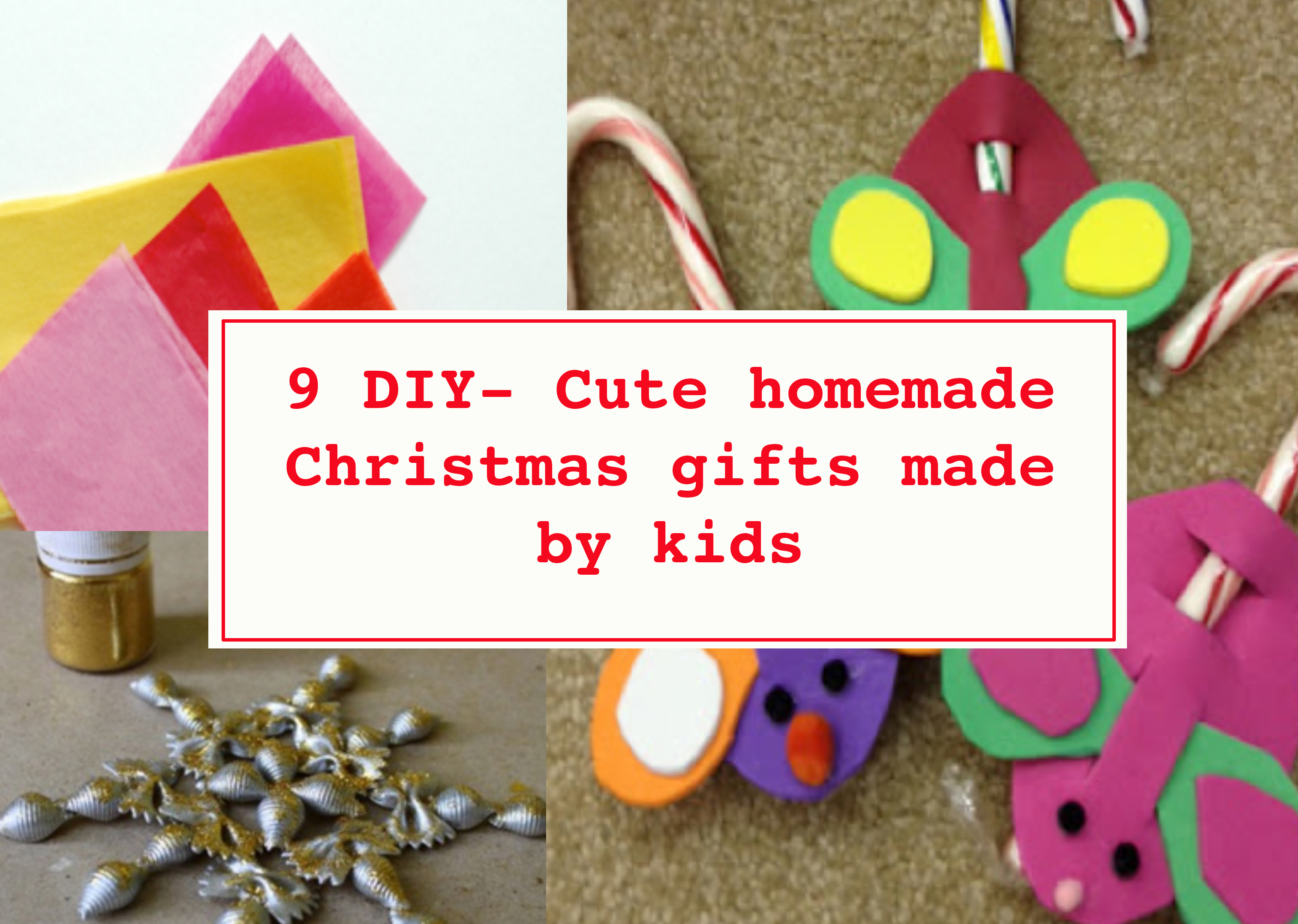 9 DIY- Cute homemade Christmas gifts made by kids - WIZKIDS CLUB