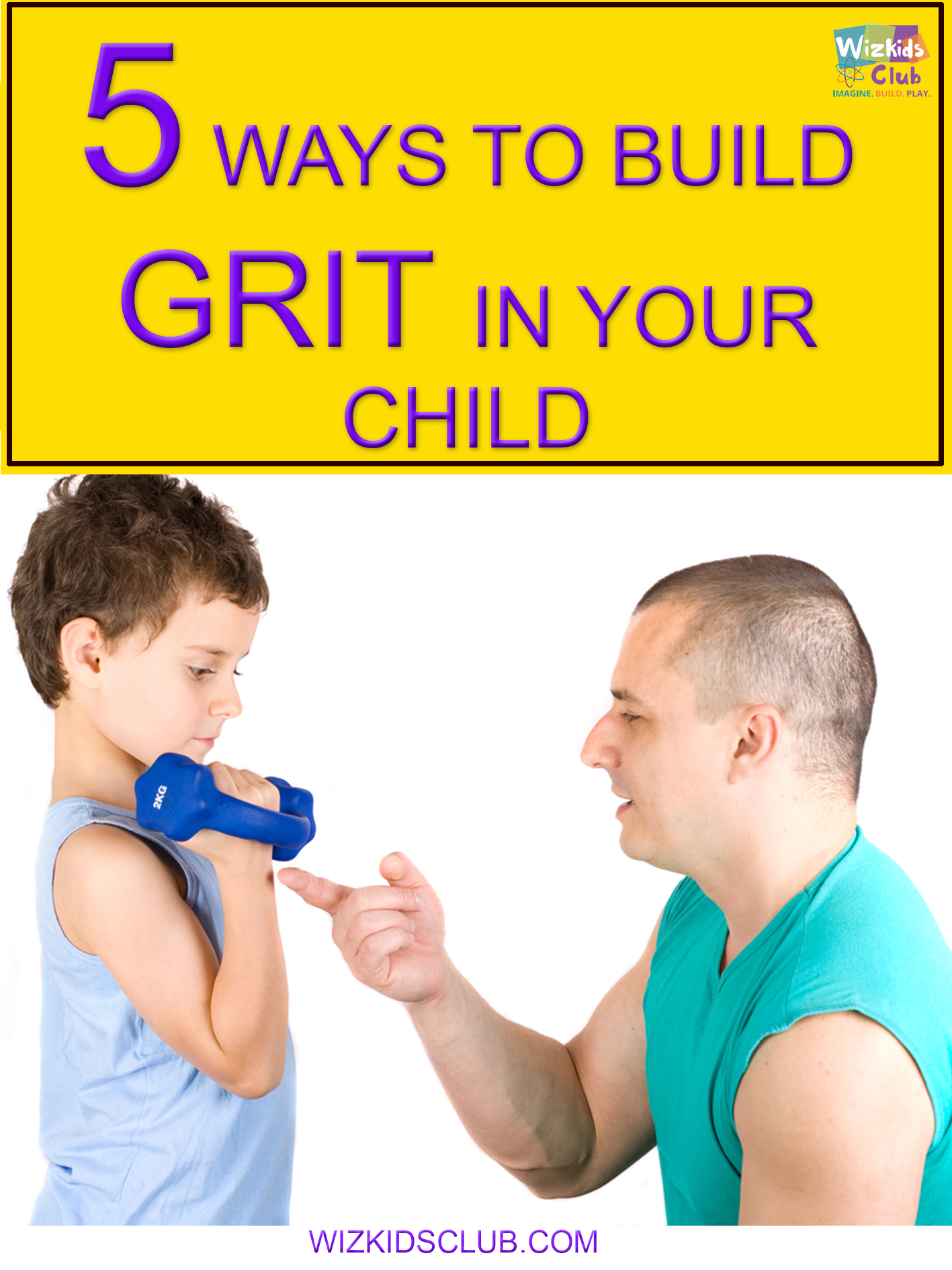 5 WAYS TO BUILD GRIT IN YOUR CHILD!