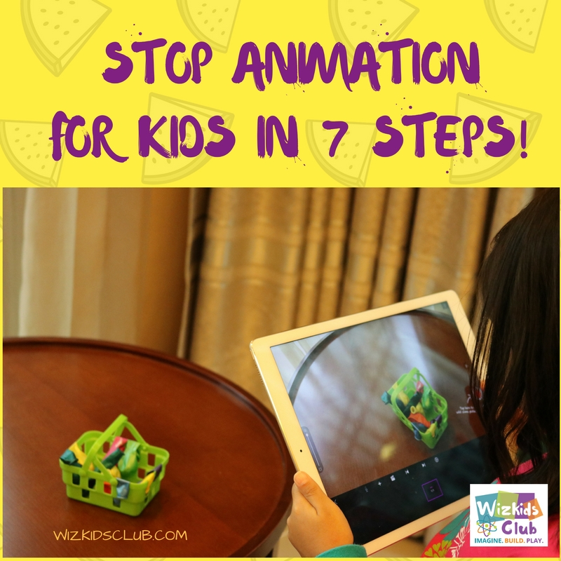 STOP MOTION ANIMATION FOR KIDS IN 7 STEPS