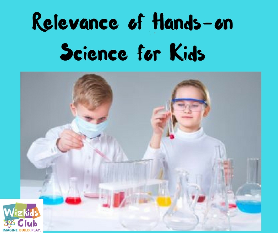 Relevance of Hands-on Science for Kids