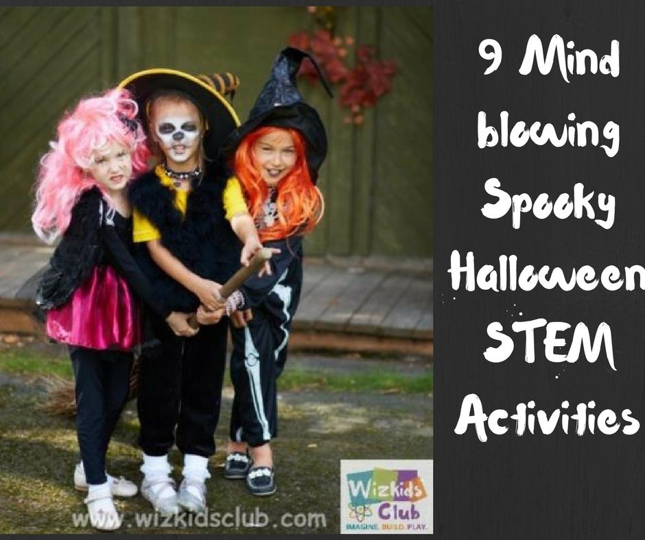 9 Mind-blowing Spooky Halloween STEM Activities