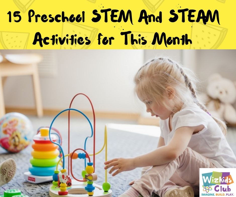 15 Preschool STEM And STEAM Activities for This Month