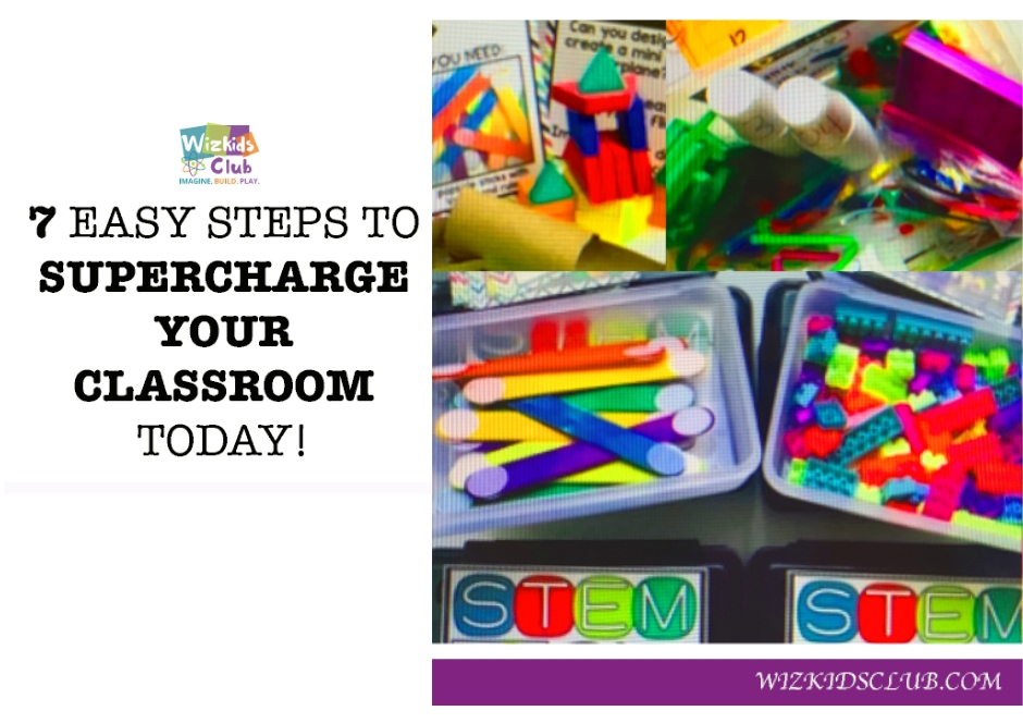 7 EASY WAYS TO SUPERCHARGE YOUR CLASSROOM