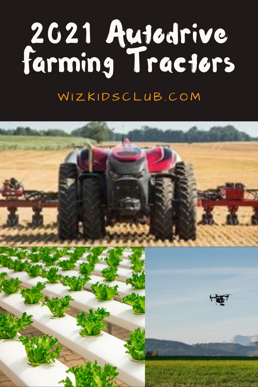 2021 technolgies- auto drive farming tractors